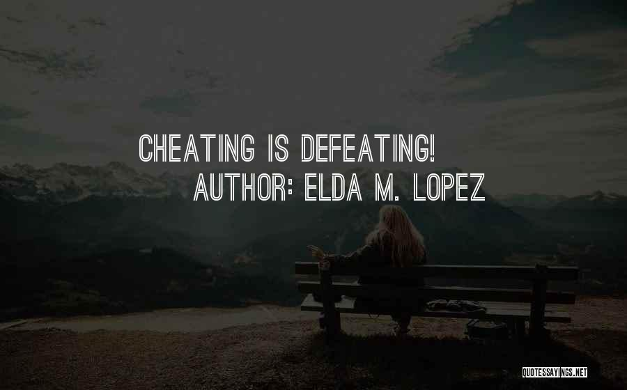 Defeating Someone Quotes By Elda M. Lopez
