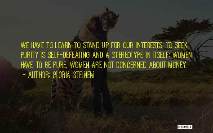 Defeating Someone Quotes By Gloria Steinem