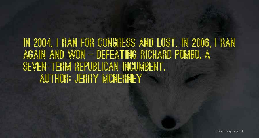 Defeating Someone Quotes By Jerry McNerney