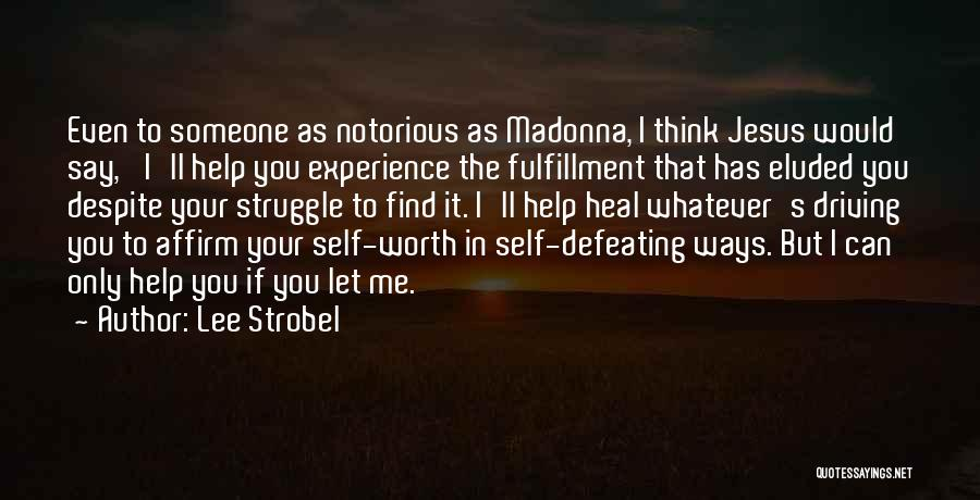 Defeating Someone Quotes By Lee Strobel