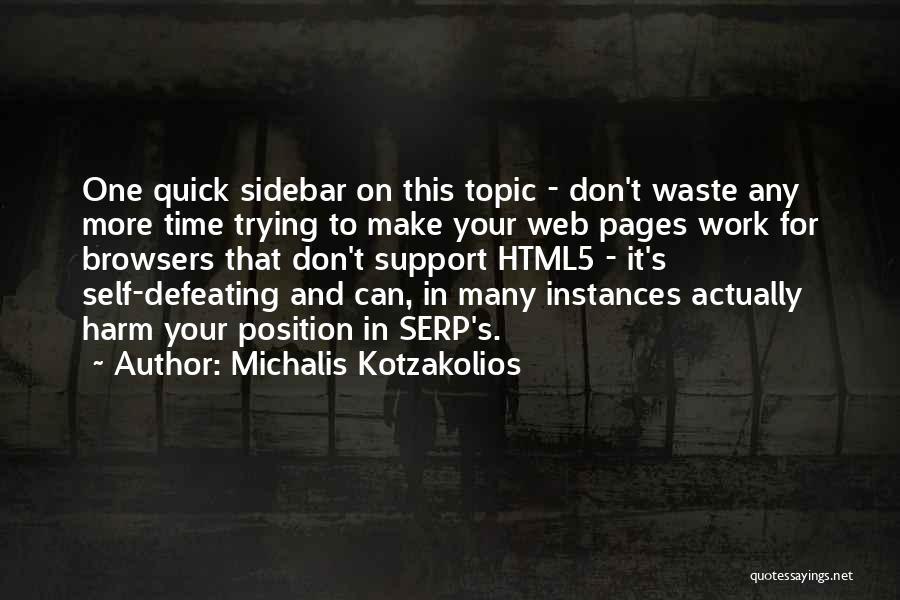 Defeating Someone Quotes By Michalis Kotzakolios