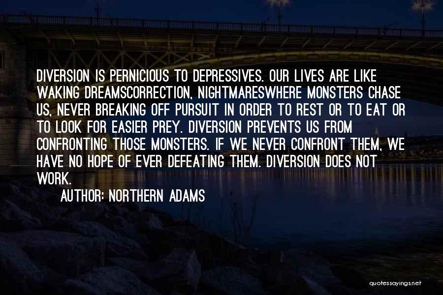 Defeating Someone Quotes By Northern Adams
