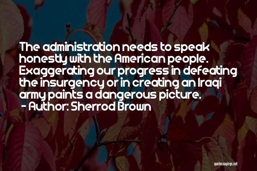 Defeating Someone Quotes By Sherrod Brown