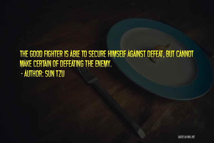 Defeating Someone Quotes By Sun Tzu