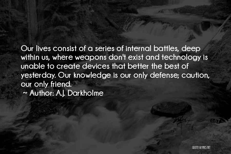 Defence Quotes By A.J. Darkholme