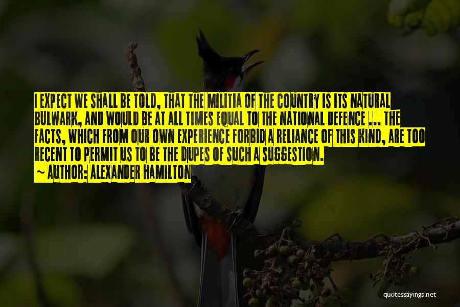 Defence Quotes By Alexander Hamilton