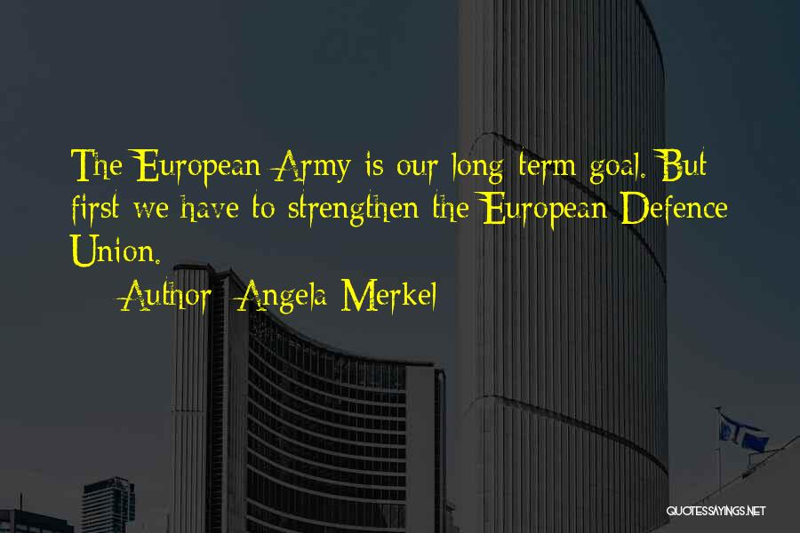 Defence Quotes By Angela Merkel