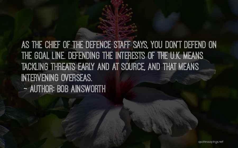 Defence Quotes By Bob Ainsworth