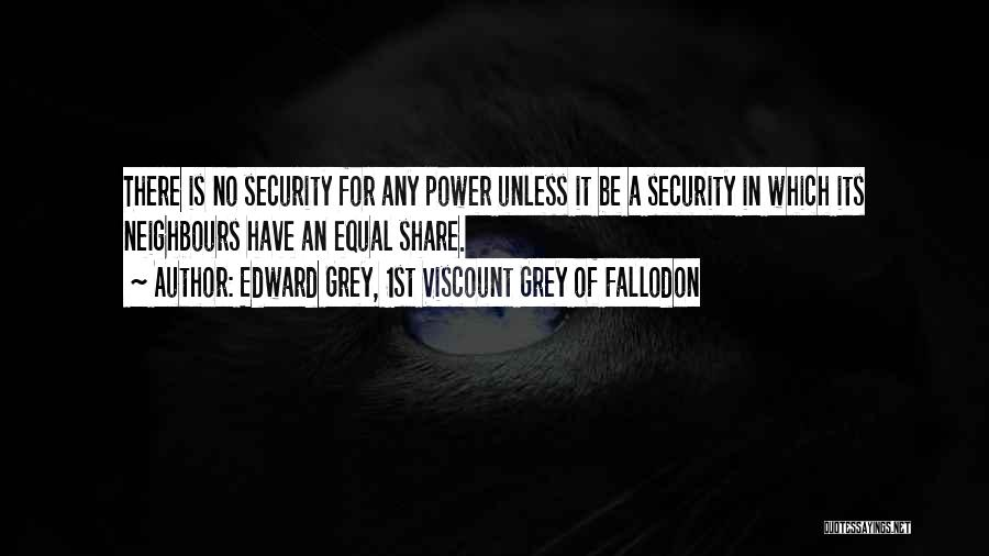 Defence Quotes By Edward Grey, 1st Viscount Grey Of Fallodon