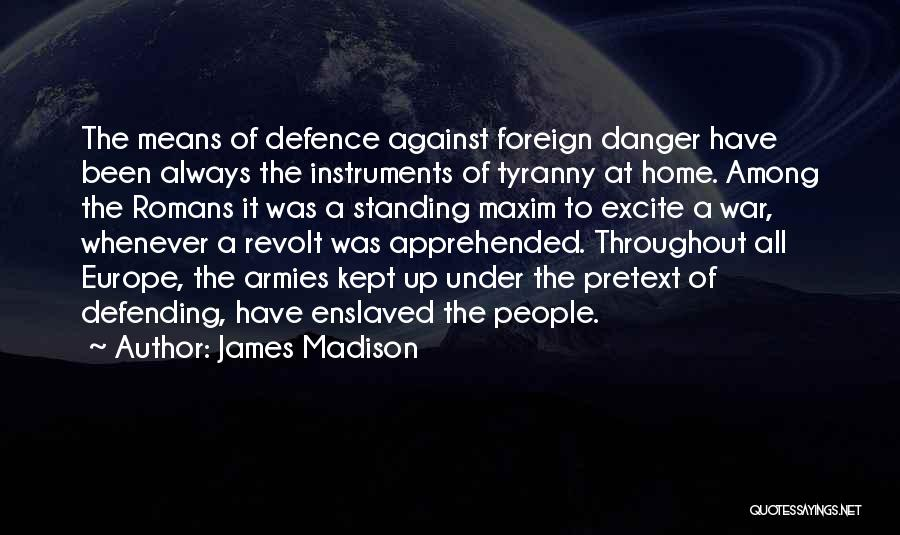 Defence Quotes By James Madison