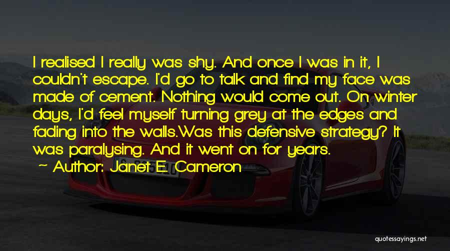 Defence Quotes By Janet E. Cameron