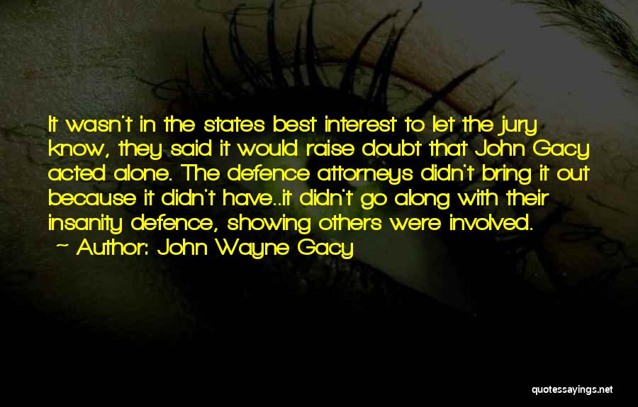 Defence Quotes By John Wayne Gacy