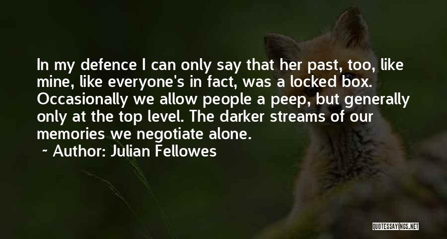 Defence Quotes By Julian Fellowes
