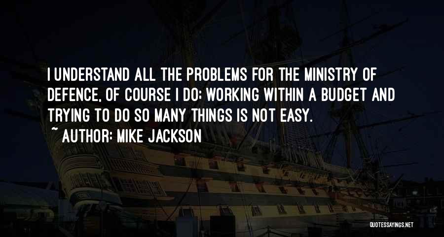 Defence Quotes By Mike Jackson
