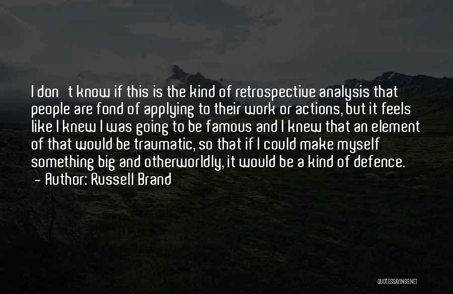 Defence Quotes By Russell Brand