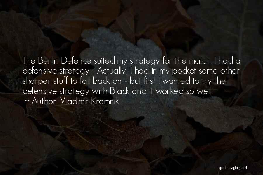 Defence Quotes By Vladimir Kramnik