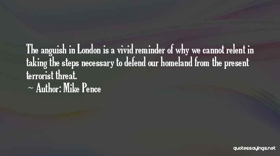 Defend Homeland Quotes By Mike Pence