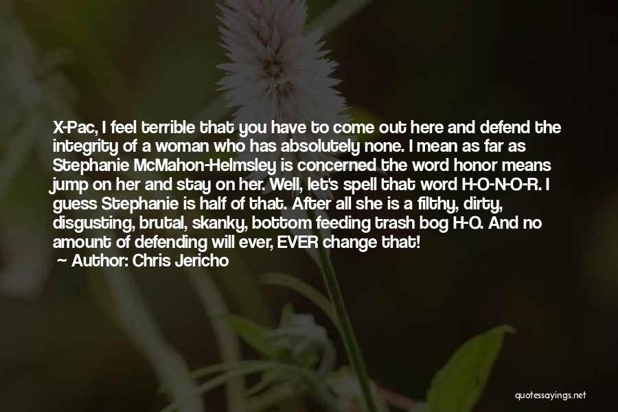 Defend Your Woman Quotes By Chris Jericho