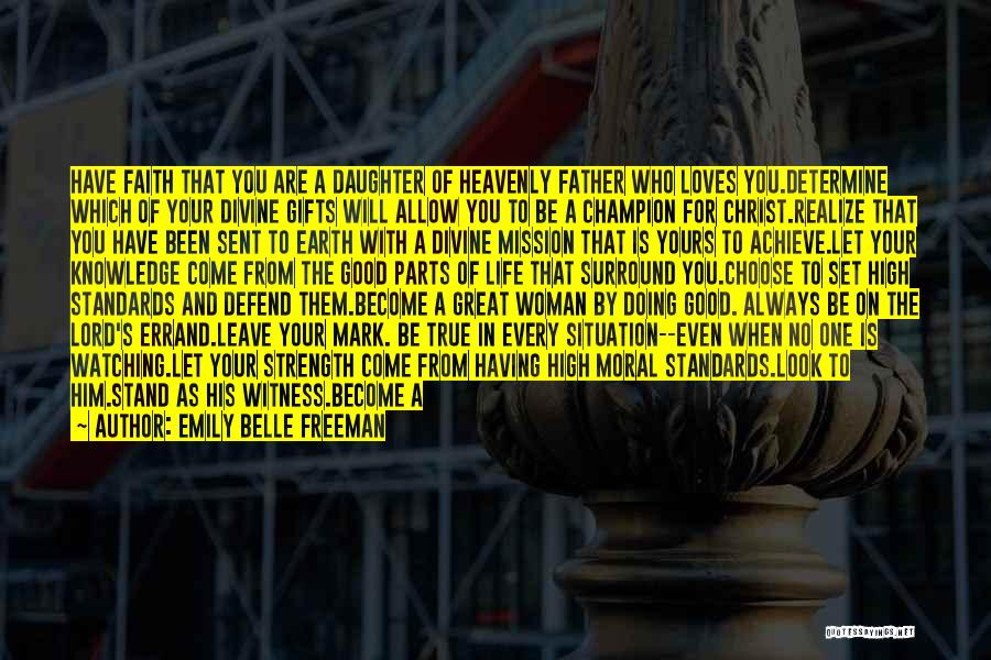 Defend Your Woman Quotes By Emily Belle Freeman