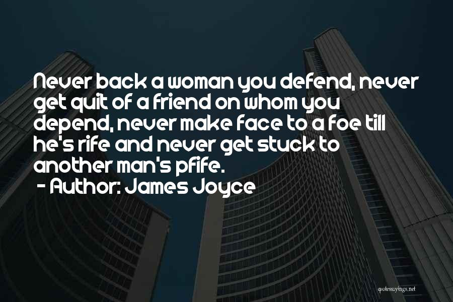 Defend Your Woman Quotes By James Joyce