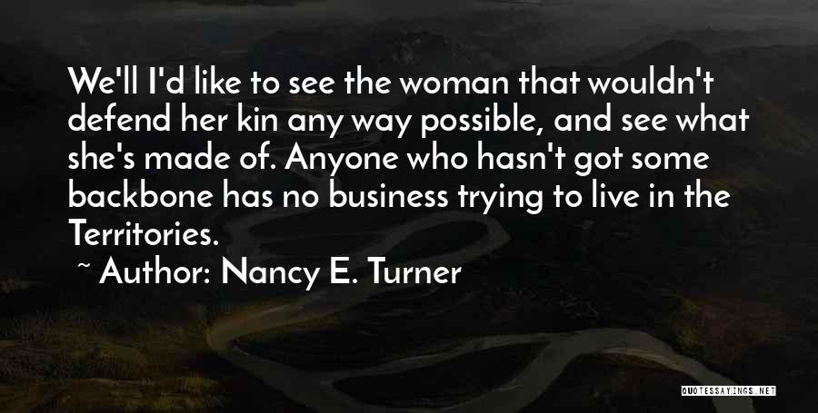 Defend Your Woman Quotes By Nancy E. Turner
