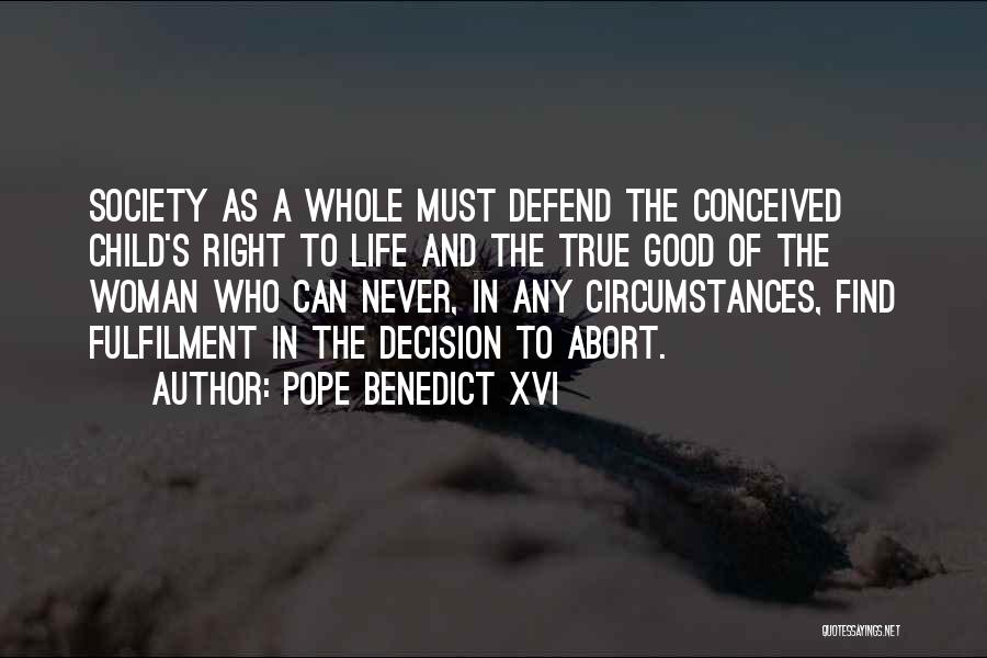 Defend Your Woman Quotes By Pope Benedict XVI