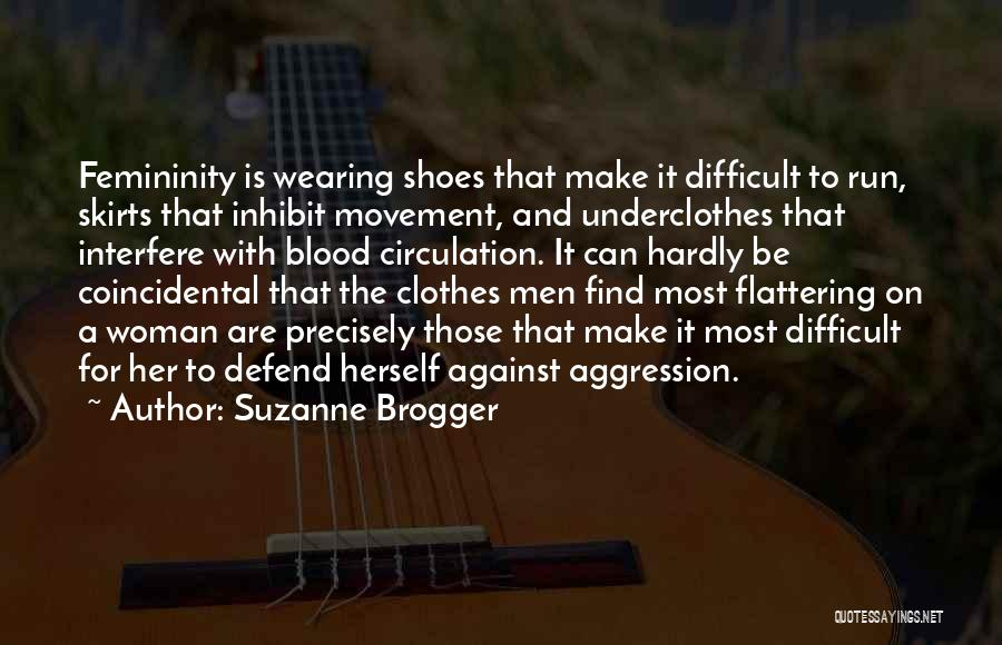 Defend Your Woman Quotes By Suzanne Brogger