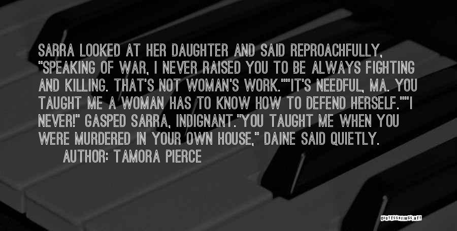 Defend Your Woman Quotes By Tamora Pierce