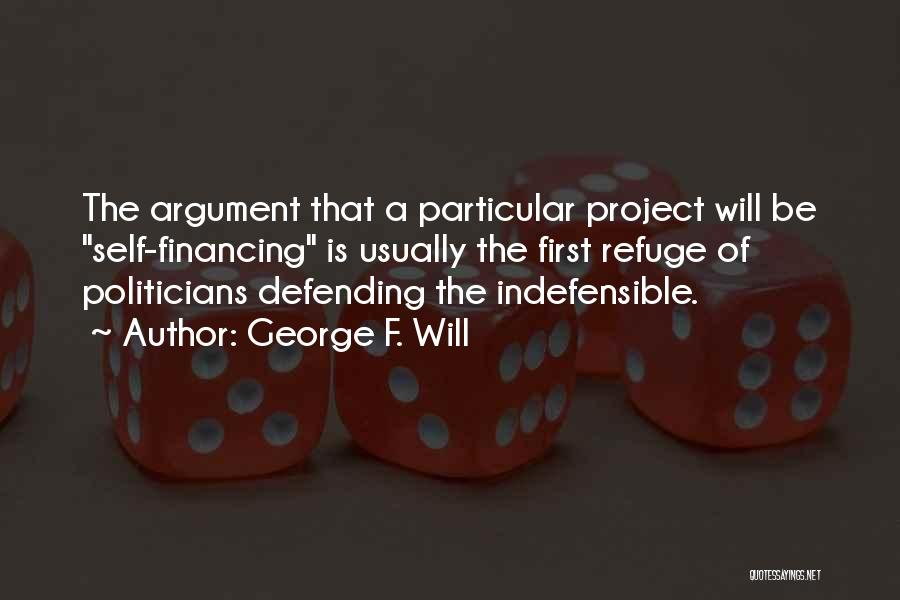 Defending The Indefensible Quotes By George F. Will