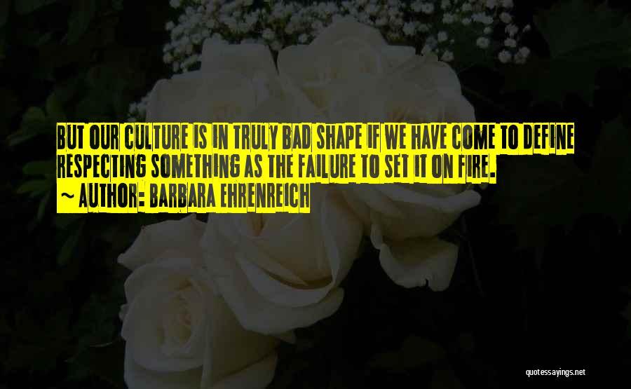 Define Culture Quotes By Barbara Ehrenreich