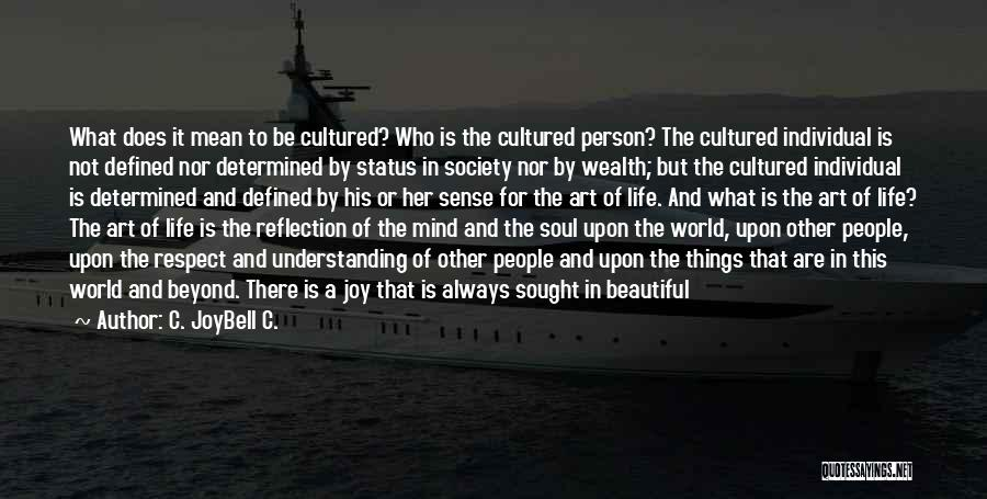 Define Culture Quotes By C. JoyBell C.