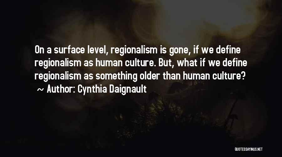 Define Culture Quotes By Cynthia Daignault