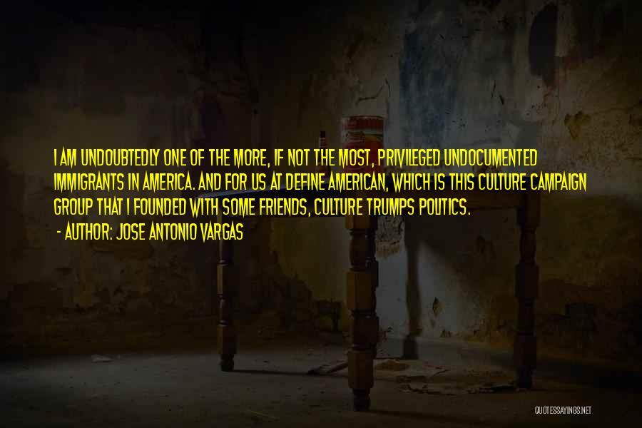 Define Culture Quotes By Jose Antonio Vargas