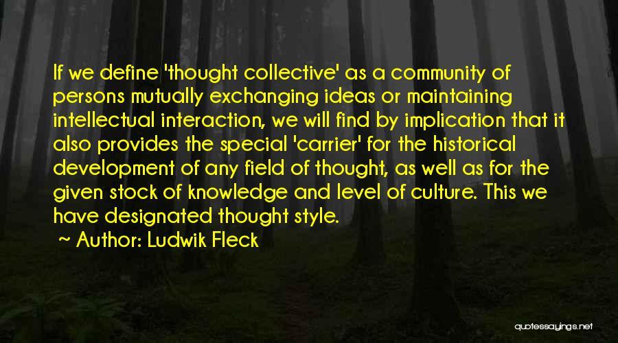 Define Culture Quotes By Ludwik Fleck