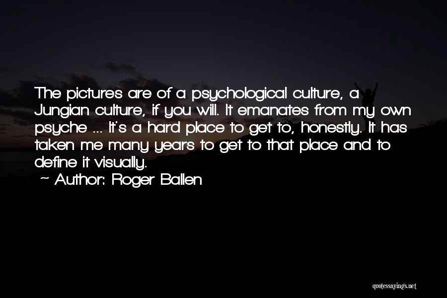 Define Culture Quotes By Roger Ballen
