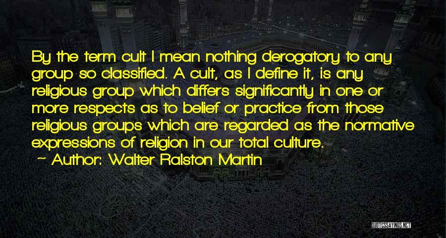 Define Culture Quotes By Walter Ralston Martin