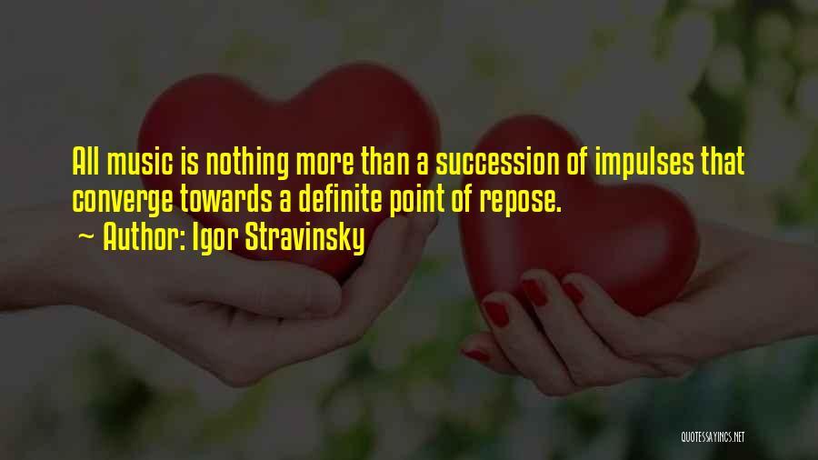Definite Quotes By Igor Stravinsky