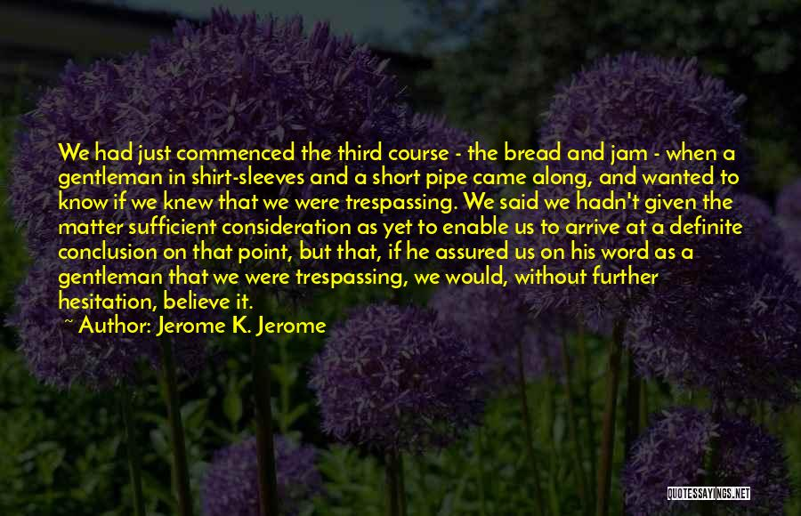 Definite Quotes By Jerome K. Jerome