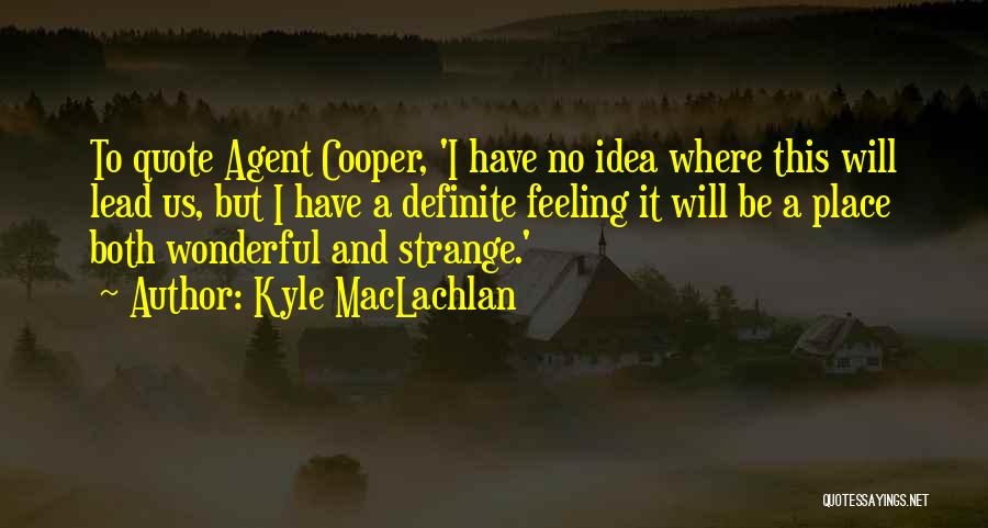 Definite Quotes By Kyle MacLachlan