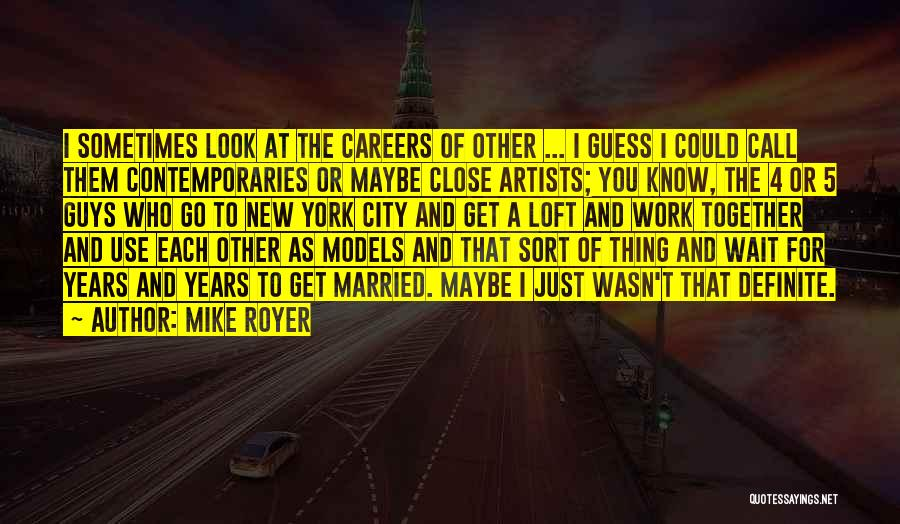 Definite Quotes By Mike Royer