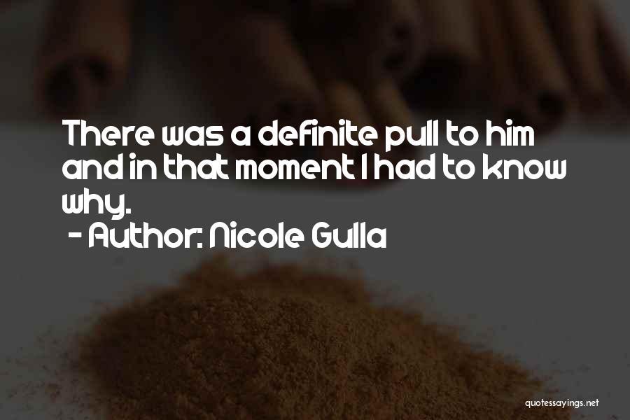 Definite Quotes By Nicole Gulla