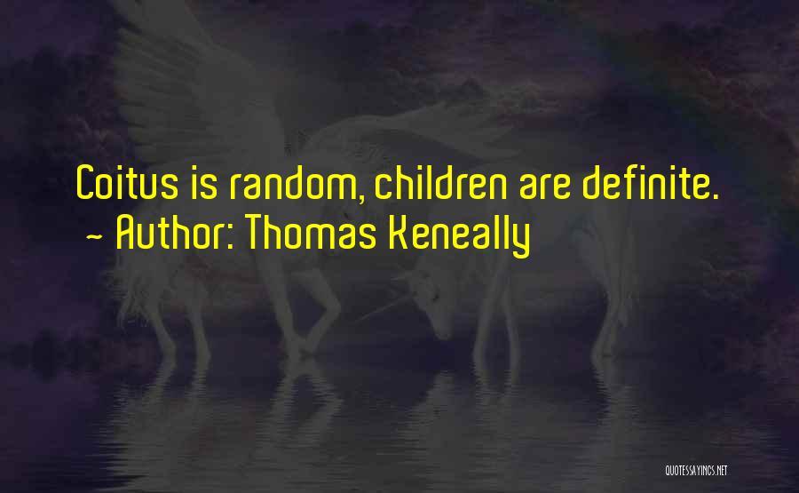Definite Quotes By Thomas Keneally