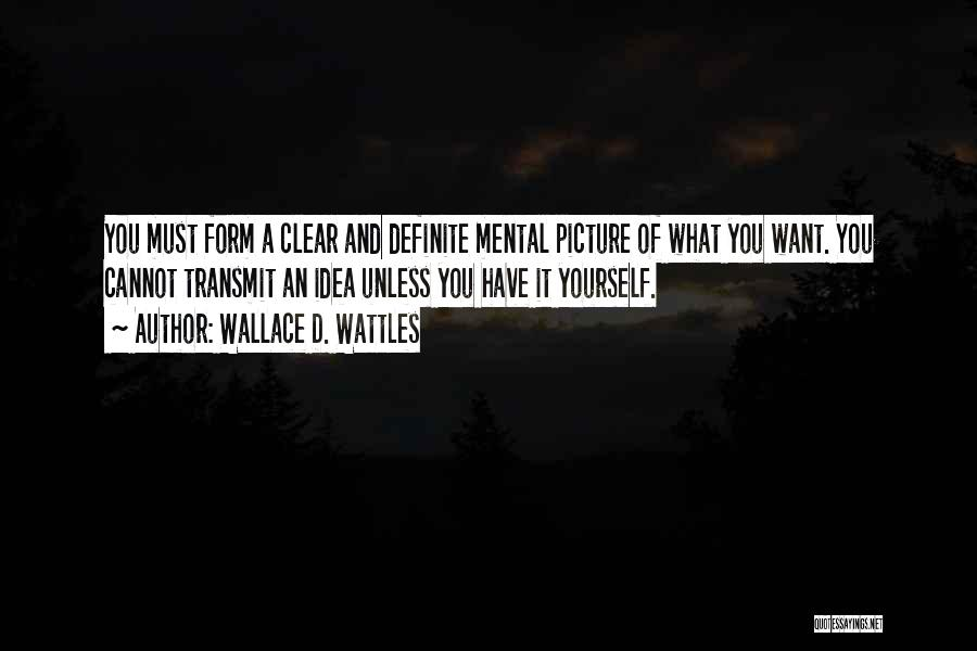 Definite Quotes By Wallace D. Wattles