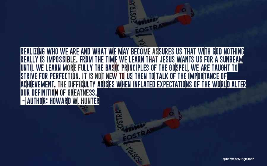 Definition Of Greatness Quotes By Howard W. Hunter