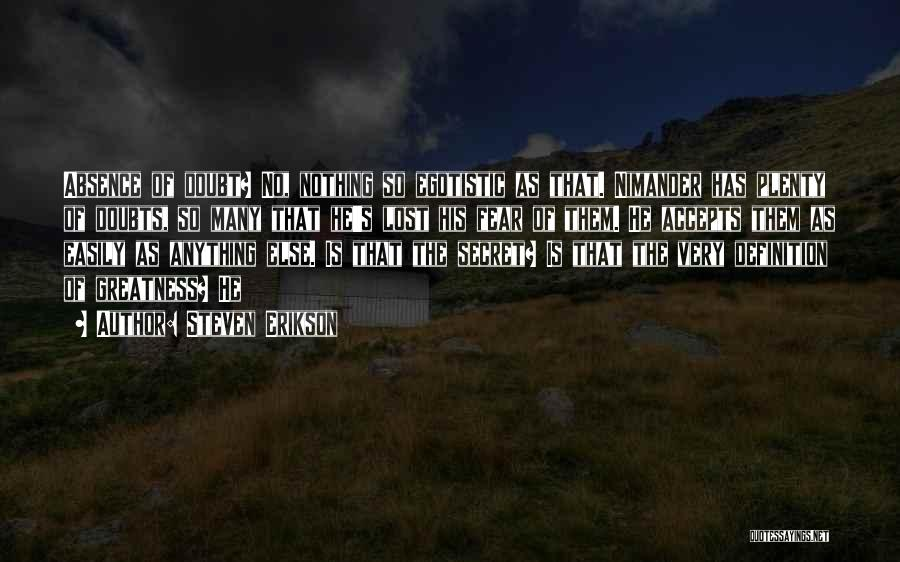 Definition Of Greatness Quotes By Steven Erikson