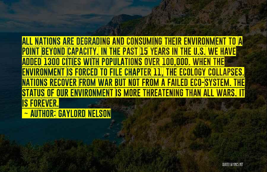 Degrading Environment Quotes By Gaylord Nelson