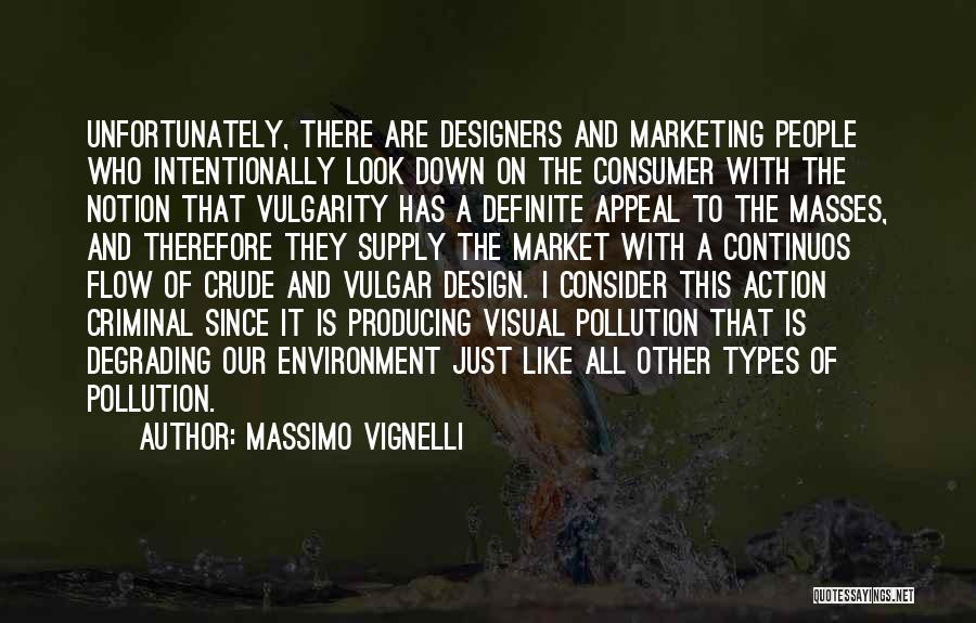 Degrading Environment Quotes By Massimo Vignelli