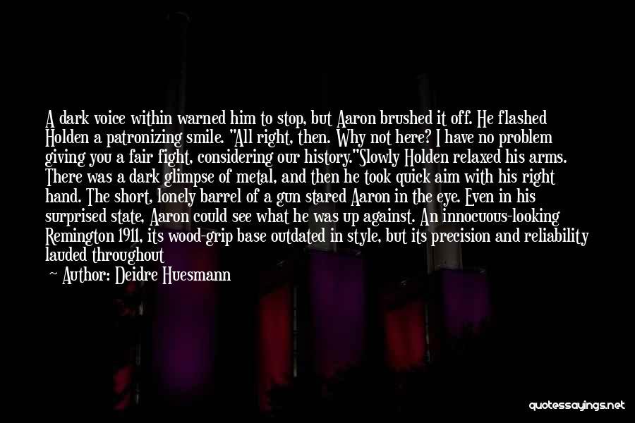 Deidre Huesmann Quotes 2138264