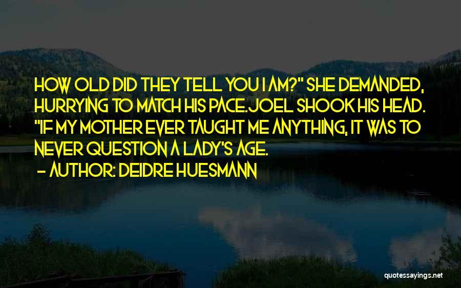 Deidre Huesmann Quotes 2180139