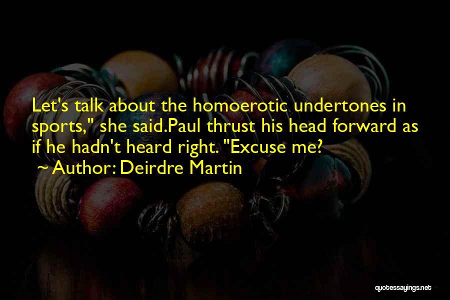 Deirdre Martin Quotes 619751